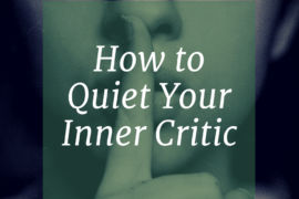 Quiet Your Inner Critic