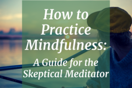 How to Practice Mindfulness