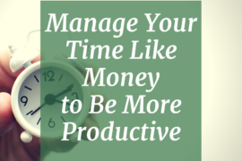 Manage Time Like Money